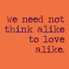 need-not-think-alike-to-love-alike